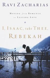 Cover I, Isaac, Take Thee, Rebekah