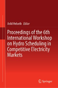 Cover Proceedings of the 6th International Workshop on Hydro Scheduling in Competitive Electricity Markets