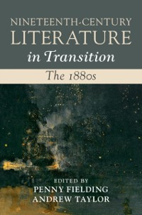 Cover Nineteenth-Century Literature in Transition: The 1880s