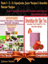 Cover Superfoods: Juicer Recipes & Smoothie Blender Recipes (Best Superfoods) + Smoothies Are Like You: Smoothie Food Poetry For The Smoothie Lifestyle
