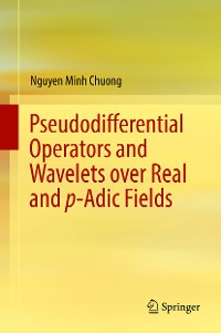 Cover Pseudodifferential Operators and Wavelets over Real and p-adic Fields