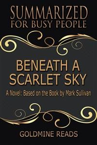 Cover Beneath a Scarlet Sky - Summarized for Busy People