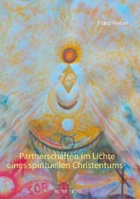 Cover Partnerschaften im Lichte eines spirituellen Christentums
