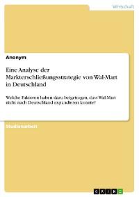 Cover Eine Analyse der Markterschließungsstrategie von Wal-Mart in Deutschland