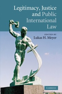 Cover Legitimacy, Justice and Public International Law