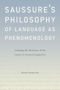 Cover Saussure's Philosophy of Language as Phenomenology