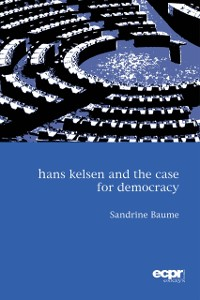 Cover Hans Kelsen and the Case for Democracy