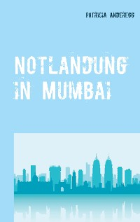 Cover Notlandung in Mumbai
