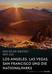 Cover Der wilde Westen der USA. Los Angeles, Las Vegas, San Francisco und die Nationalparks