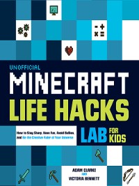 Cover Unofficial Minecraft Life Hacks Lab for Kids