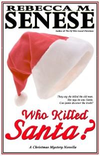 Cover Who Killed Santa?: A Christmas Mystery Novella