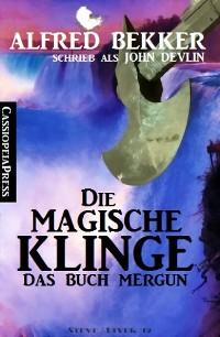 Cover John Devlin - Das Buch Mergun: Die magische Klinge