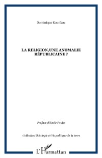 Cover Religion, une anomalie republicaine? la