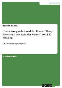 """Cover Übersetzungsarbeit und der Roman """"Harry Potter und der Stein der Weisen"""" von J. K. Rowling"""