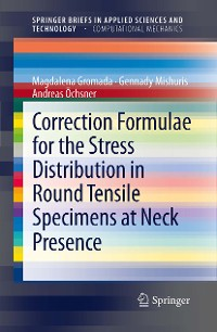 Cover Correction Formulae for the Stress Distribution in Round Tensile Specimens at Neck Presence