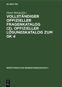 Cover Vollständiger Offizieller Fragenkatalog (2). Offizieller Lösungskatalog zum GK 4