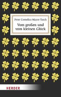 Cover Vom großen und vom kleinen Glück