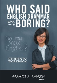 Cover Who Said English Grammar Was Boring?