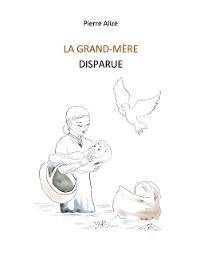 Cover La grand-mère disparue