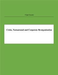 Cover Crisis, Turnaround and Corporate Reorganization
