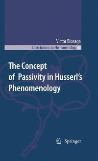 Cover The Concept of Passivity in Husserl's Phenomenology