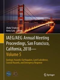 Cover IAEG/AEG Annual Meeting Proceedings, San Francisco, California, 2018 - Volume 5