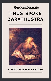 Cover Friedrich Nietzsche: Thus Spoke Zarathustra (English Edition)