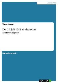 Cover Der 20. Juli 1944 als deutscher Erinnerungsort