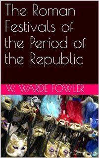 Cover The Roman Festivals of the Period of the Republic