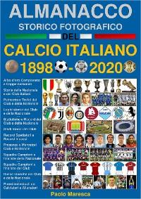 Cover Almanacco Storico Fotografico del Calcio Italiano 1898-2020