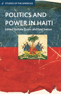 Cover Politics and Power in Haiti