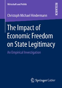 Cover The Impact of Economic Freedom on State Legitimacy