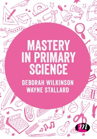 Cover Mastery in primary science