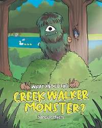 Cover What About the Creek Walker Monster?
