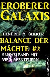 Cover Balance der Mächte 2 (Eroberer der Galaxis: Sammelband mit vier Abenteuern)