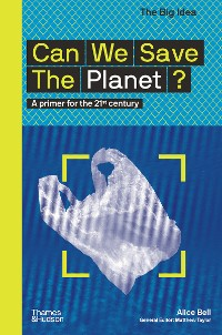 Cover Can We Save the Planet?: A Primer for the 21st Century (The Big Idea Series)