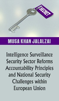 Cover Intelligence Surveillance, Security Sector Reforms, Accountability Principles and National Security Challenges within European Union