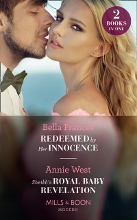 Cover Redeemed By Her Innocence / Sheikh's Royal Baby Revelation: Redeemed by Her Innocence / Sheikh's Royal Baby Revelation (Mills & Boon Modern)