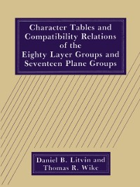 Cover Character Tables and Compatibility Relations of the Eighty Layer Groups and Seventeen Plane Groups