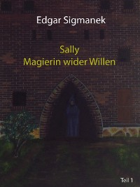 Cover Sally - Magierin wider Willen