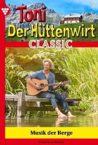 Cover Toni der Hüttenwirt Classic 7 – Heimatroman