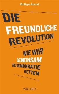 Cover Die freundliche Revolution