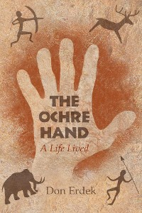 Cover The Ochre Hand - A LIfe Lived