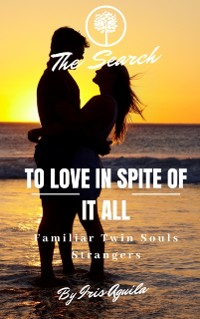 Cover To Love In Spite Of It All: Familiar Twin Souls Strangers