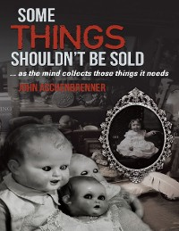 Cover Some Things Shouldn't Be Sold... As the Mind Collects Those Things It Needs
