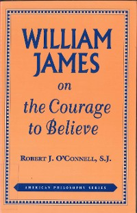 Cover William James on the Courage to Believe