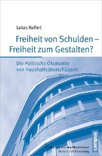 Cover Freiheit von Schulden - Freiheit zum Gestalten?