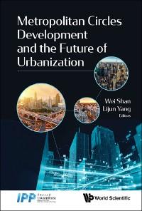 Cover Metropolitan Circles Development and the Future of Urbanization