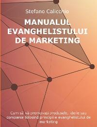 Cover Manualul evanghelistului de marketing