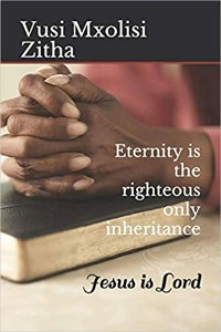 Cover Eternity is the righteous only inheritance